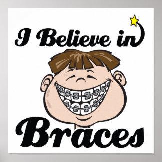 i believe in braces poster