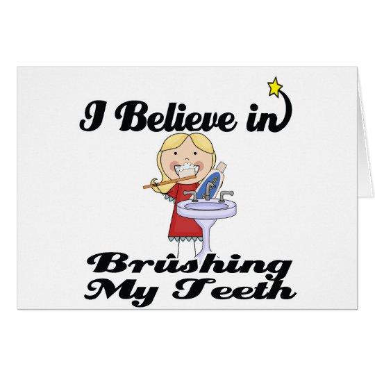 i believe in brushing my teeth girl card