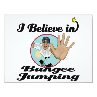 i believe in bungee jumping 11 cm x 14 cm invitation card