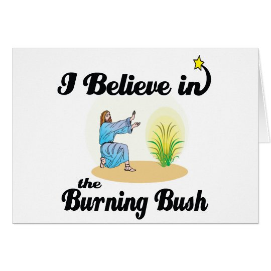 i believe in burning bush card
