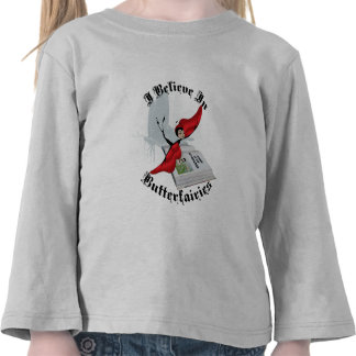 I Believe In Butterfairies T Shirt