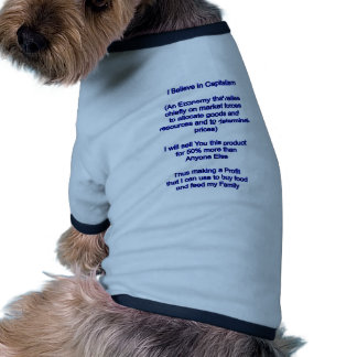 I Believe in Capitalism The MUSEUM Zazzle Gifts Dog Clothing