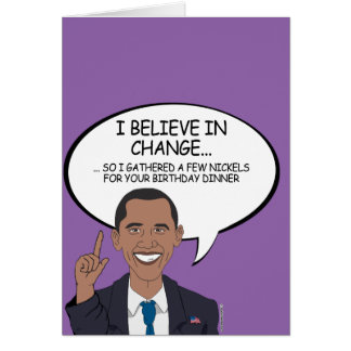 I believe in Change so I gathered some nickels Greeting Card