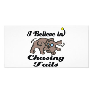 i believe in chasing tails customised photo card