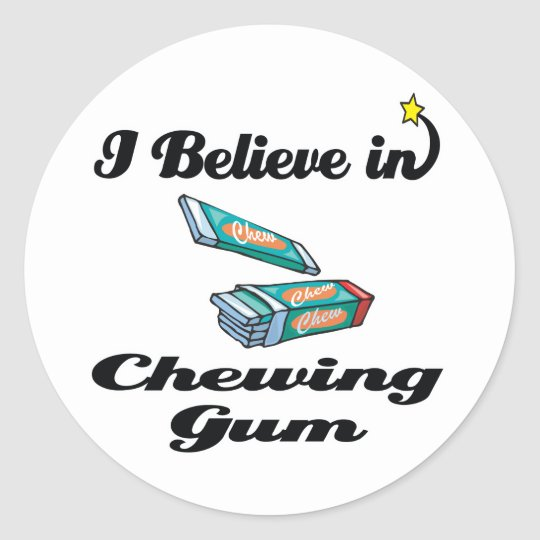 i believe in chewing gum classic round sticker