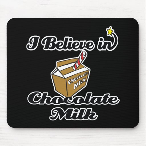 i believe in chocolate milk mouse pad