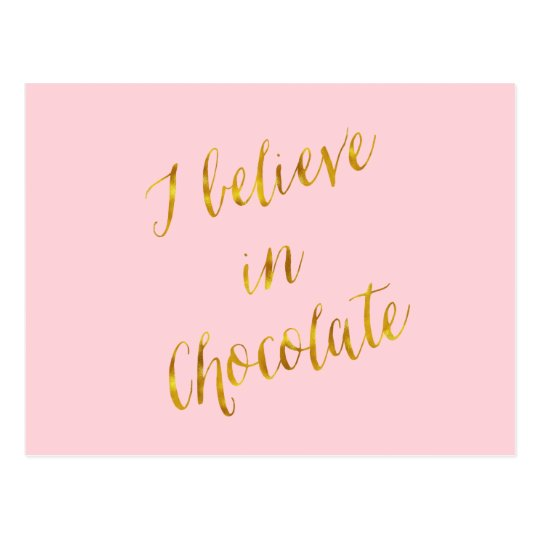 I Believe In Chocolate Quote Faux Gold Foil