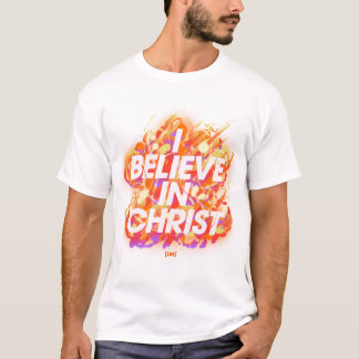 I Believe In Christ T-Shirt