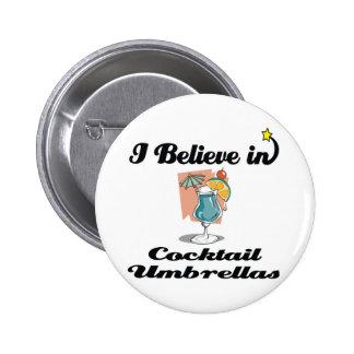 i believe in cocktail umbrellas 6 cm round badge