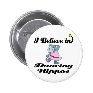 i believe in dancing hippos 6 cm round badge