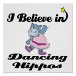 i believe in dancing hippos poster