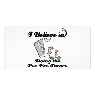 i believe in doing pee pee dance personalised photo card