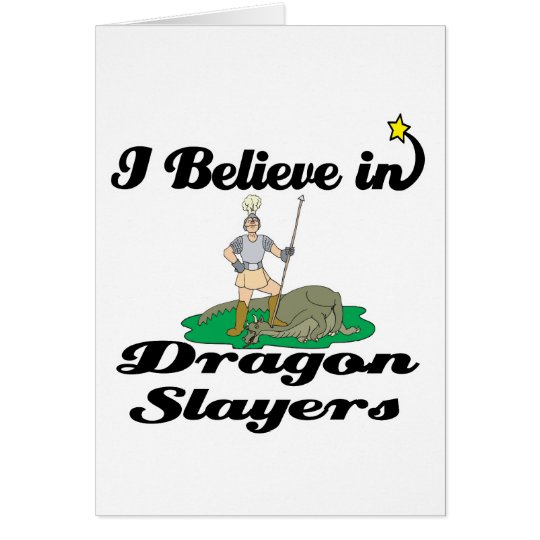 i believe in dragon slayers card
