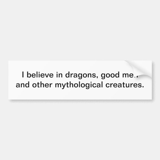 I believe in dragons - bumper sticker