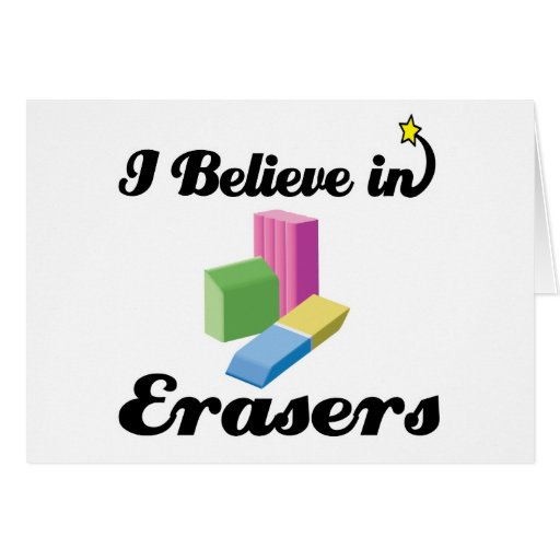 i believe in erasers cards