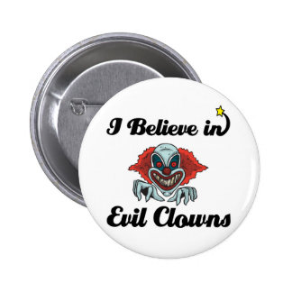 i believe in evil clowns 6 cm round badge