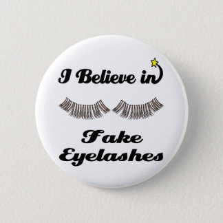i believe in fake eyelashes 6 cm round badge