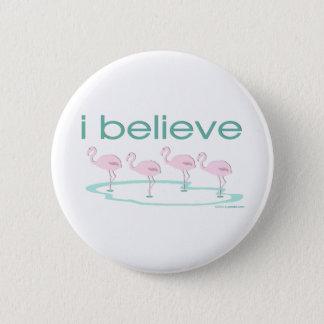 I believe in Flamingos 2 6 Cm Round Badge