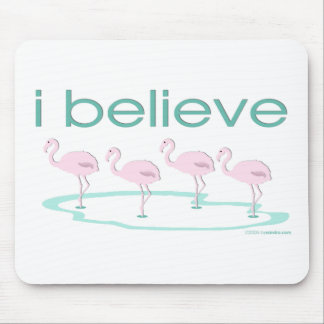 I believe in Flamingos 2 Mouse Mat