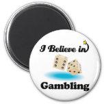 i believe in gambling