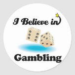 i believe in gambling round stickers