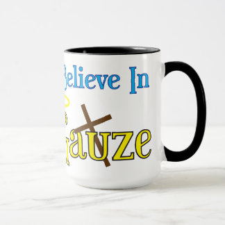 I believe in Gauze AND Satin Mug