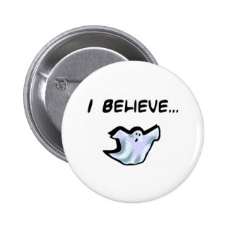 I Believe in Ghosts Pin