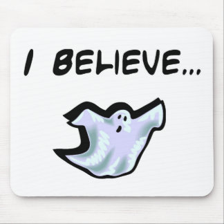 I Believe in Ghosts Mouse Pads