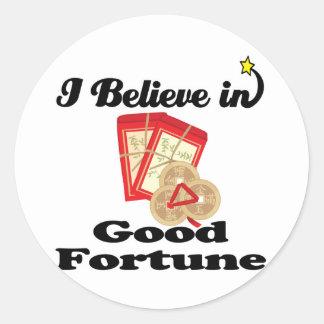 i believe in good fortune round sticker