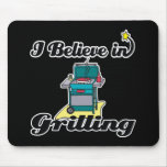 i believe in grilling