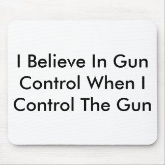 I Believe In Gun Control When I Control The Gun Mouse Pad
