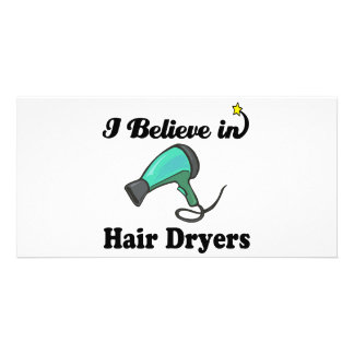 i believe in hair dryers photo card template