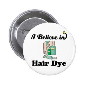 i believe in hair dye 6 cm round badge