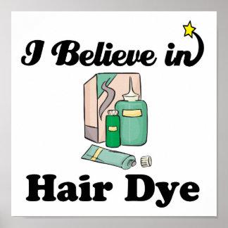 i believe in hair dye poster