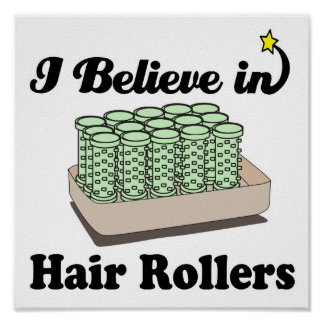 i believe in hair rollers poster