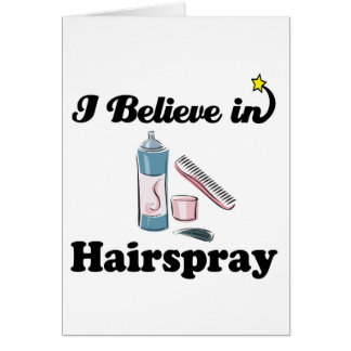 i believe in hairspray greeting cards