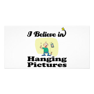 i believe in hanging pictures customized photo card