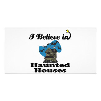 i believe in haunted houses picture card