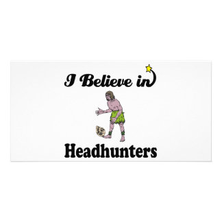 i believe in headhunters picture card