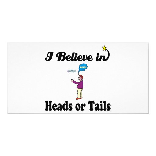 i believe in heads or tails customized photo card