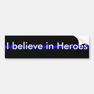 I believe in Heroes Bumper Sticker