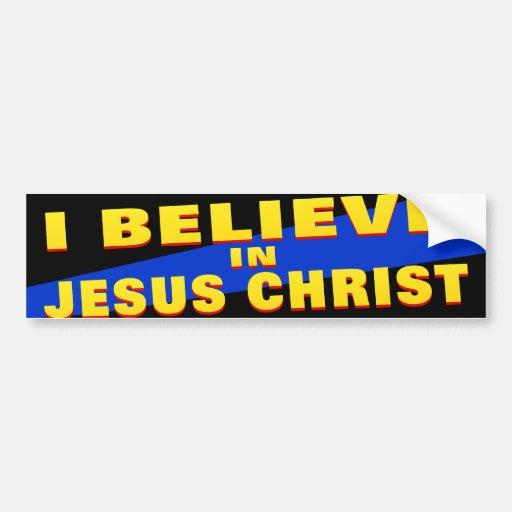 I Believe in Jesus Christ Bumper Sticker