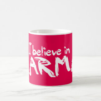 I believe in Karma Mug
