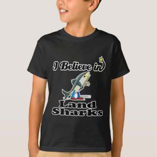 i believe in land sharks T-Shirt