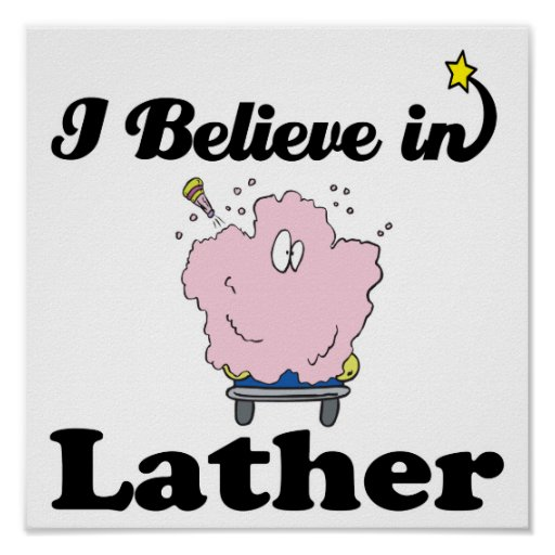 i believe in lather poster