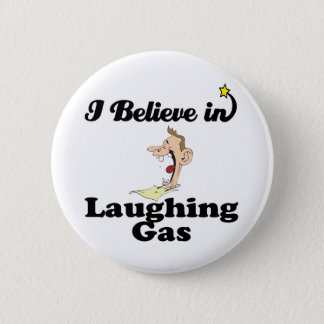 i believe in laughing gas 6 cm round badge