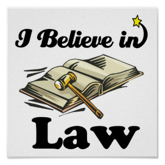 i believe in law poster