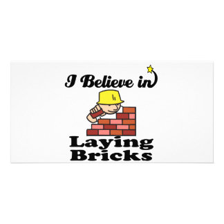 i believe in laying bricks photo card