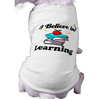 i believe in learning sleeveless dog shirt