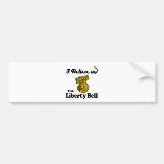 i believe in liberty bell bumper stickers